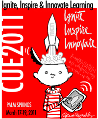 CUE 2011: Ignite, Inspire and Innovate Learning
