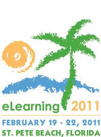 eLearning 2011, February 19-22, 2011, St. Pete Beach, Florida